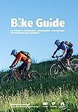 Bike Guide: 50 Touren in Vorarlberg, Liechtenstein und Schweiz für Einsteiger und Trainierte